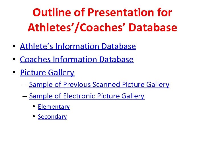 Outline of Presentation for Athletes'/Coaches' Database • Athlete's Information Database • Coaches Information Database