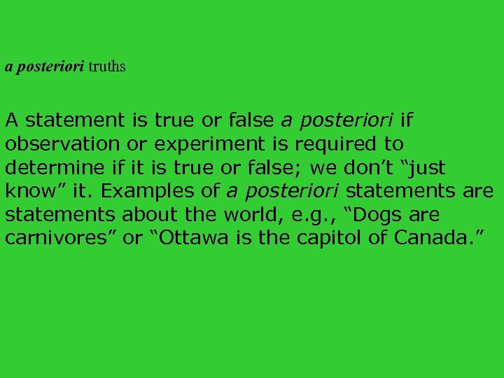 a posteriori truths A statement is true or false a posteriori if observation or