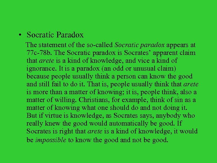 • Socratic Paradox The statement of the so-called Socratic paradox appears at 77