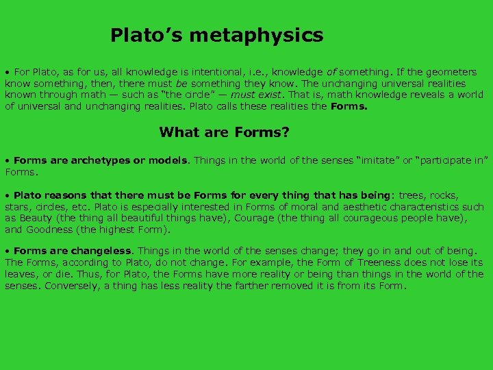 Plato's metaphysics • For Plato, as for us, all knowledge is intentional, i. e.