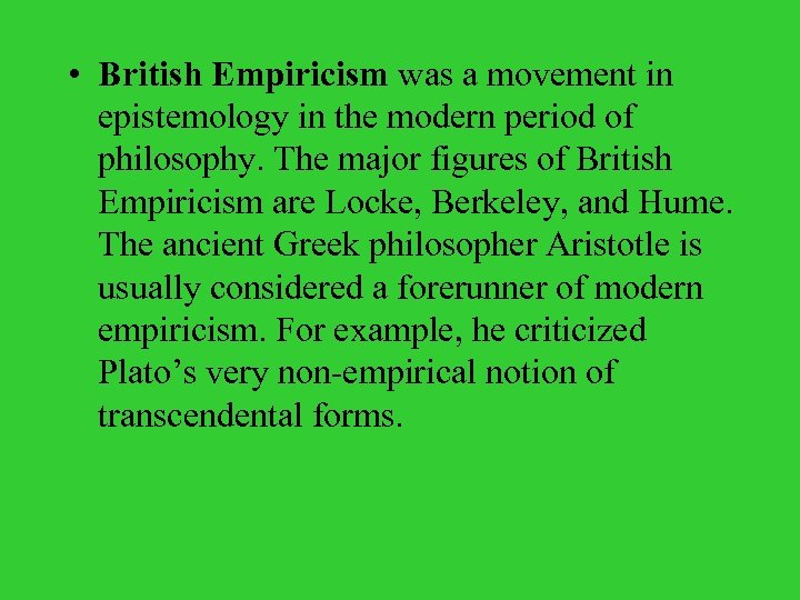 • British Empiricism was a movement in epistemology in the modern period of