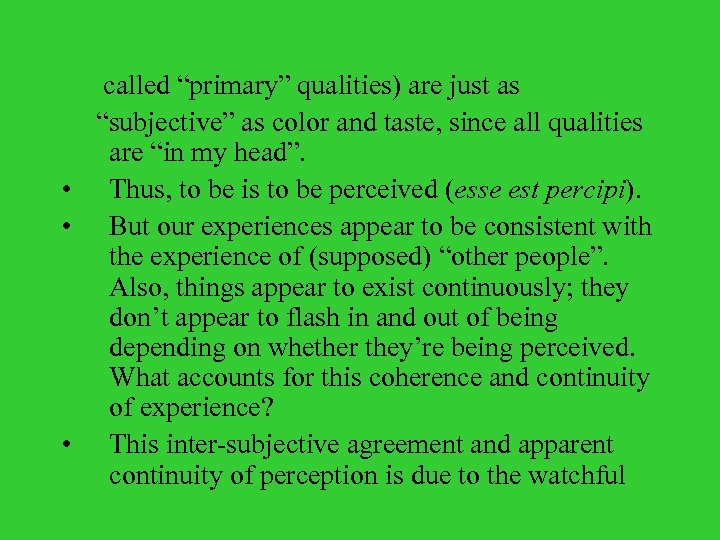 "called ""primary"" qualities) are just as ""subjective"" as color and taste, since all"