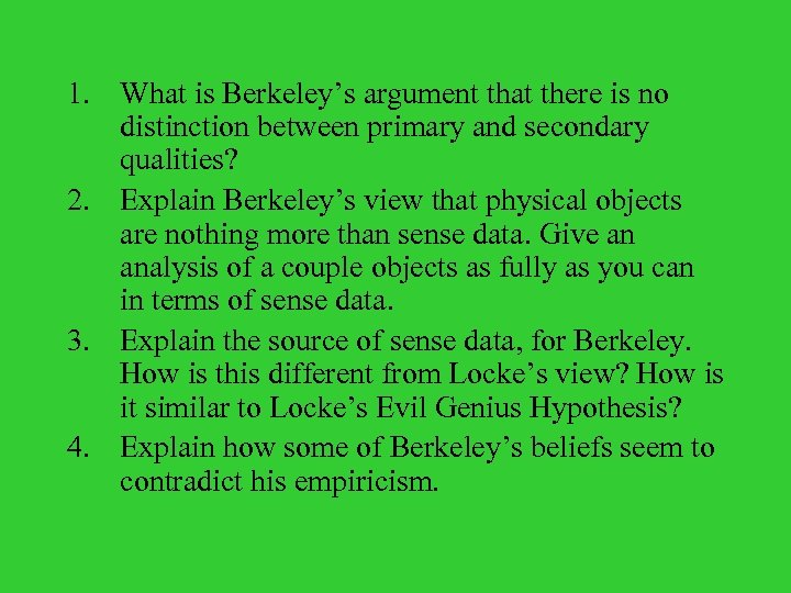 1. What is Berkeley's argument that there is no distinction between primary and secondary