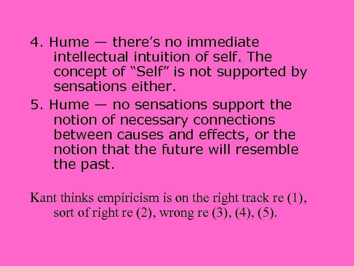 "4. Hume — there's no immediate intellectual intuition of self. The concept of ""Self"""