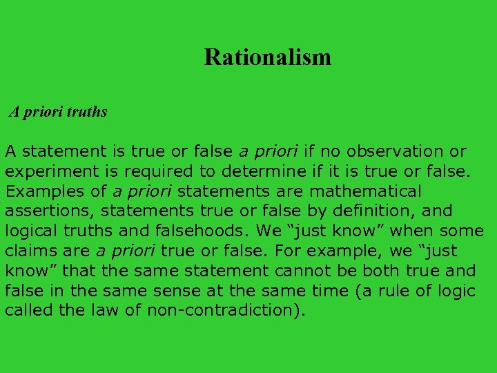 Rationalism A priori truths A statement is true or false a priori if no