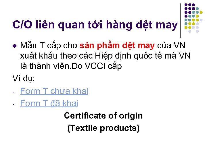 C/O liên quan tới hàng dệt may Mẫu T cấp cho sản phẩm dệt