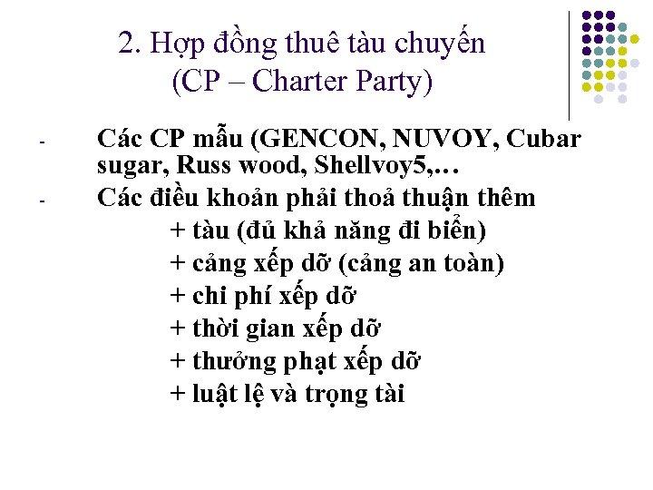 2. Hợp đồng thuê tàu chuyến (CP – Charter Party) - Các CP mẫu
