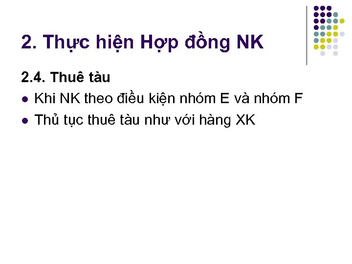 2. Thực hiện Hợp đồng NK 2. 4. Thuê tàu l Khi NK theo