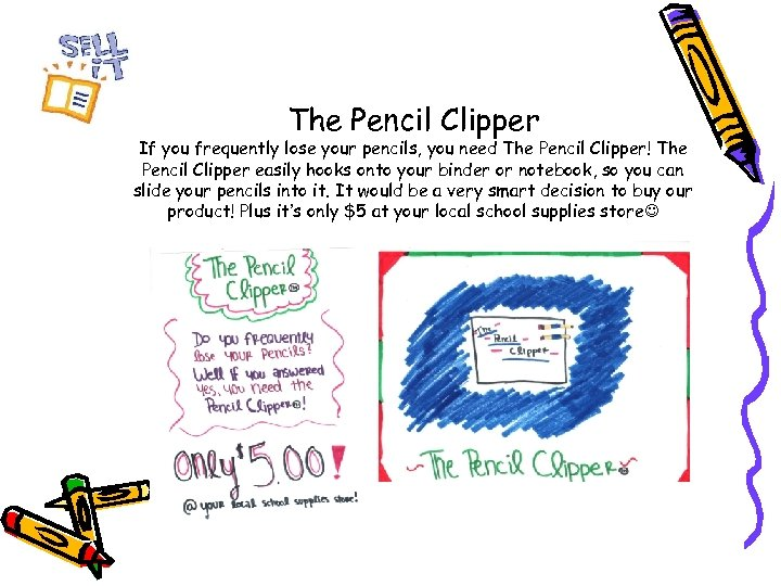 The Pencil Clipper If you frequently lose your pencils, you need The Pencil Clipper!