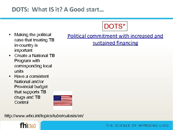DOTS: What IS it? A Good start… DOTS* • Making the political case that
