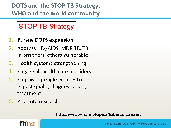 DOTS and the STOP TB Strategy: WHO and the world community STOP TB Strategy