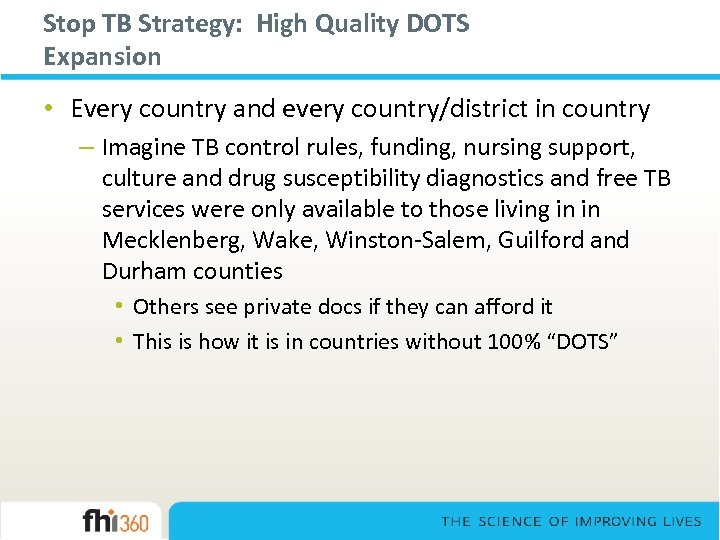 Stop TB Strategy: High Quality DOTS Expansion • Every country and every country/district in