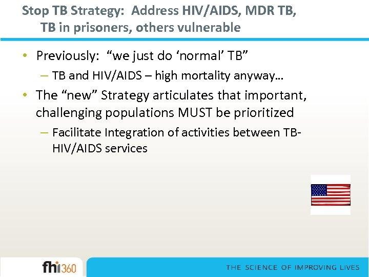 Stop TB Strategy: Address HIV/AIDS, MDR TB, TB in prisoners, others vulnerable • Previously: