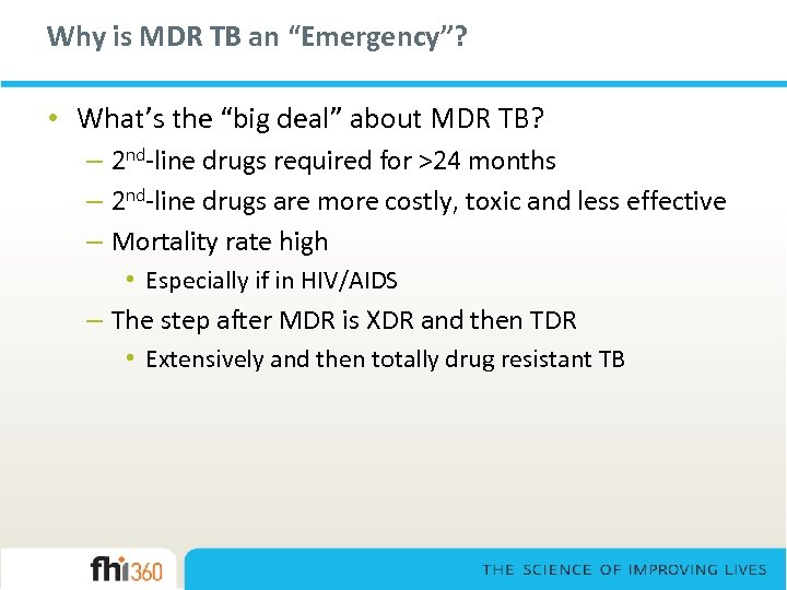 """Why is MDR TB an """"Emergency""""? • What's the """"big deal"""" about MDR TB?"""