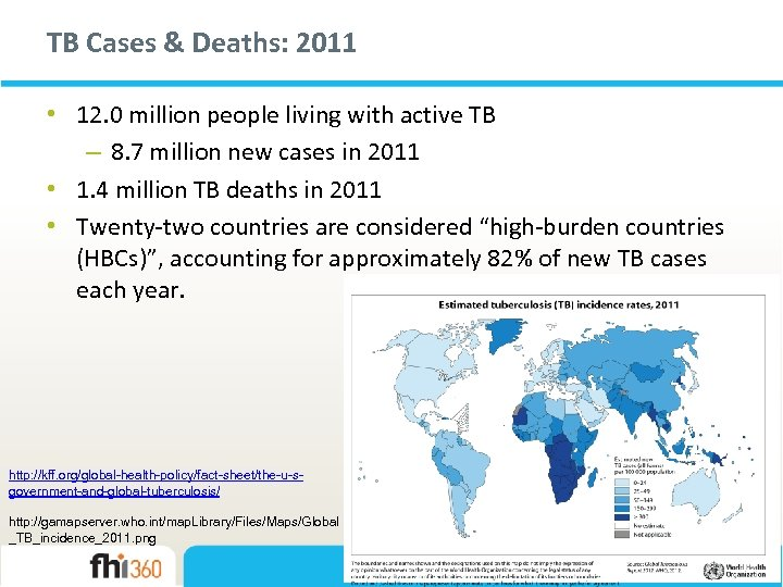 TB Cases & Deaths: 2011 • 12. 0 million people living with active TB
