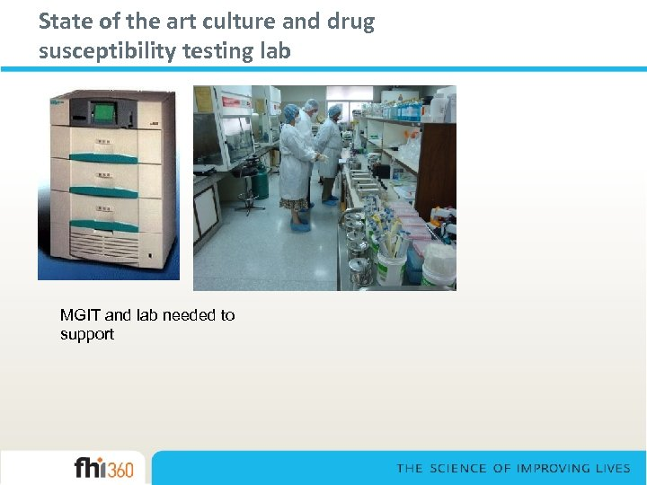 State of the art culture and drug susceptibility testing lab MGIT and lab needed