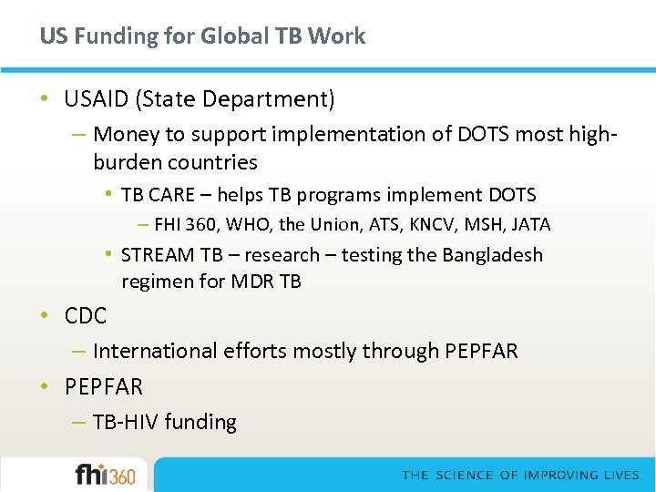 US Funding for Global TB Work • USAID (State Department) – Money to support