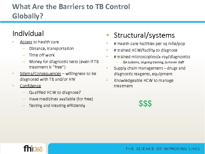 What Are the Barriers to TB Control Globally? Individual • • • Access to