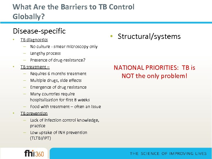 What Are the Barriers to TB Control Globally? Disease-specific • • • TB diagnostics