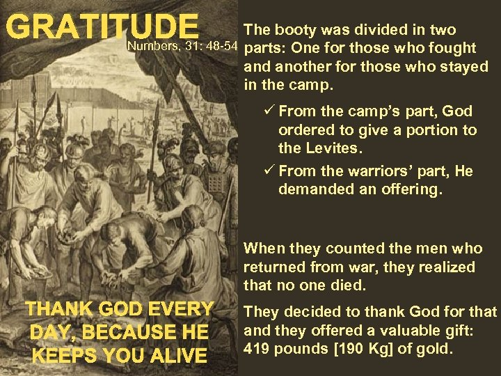 GRATITUDE The booty was divided in two Numbers, 31: 48 -54 parts: One for