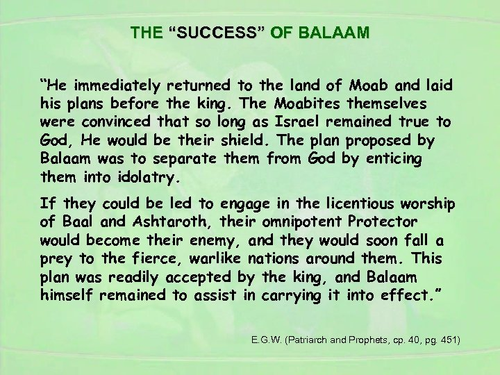 """THE """"SUCCESS"""" OF BALAAM """"He immediately returned to the land of Moab and laid"""