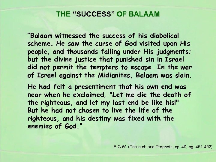 """THE """"SUCCESS"""" OF BALAAM """"Balaam witnessed the success of his diabolical scheme. He saw"""