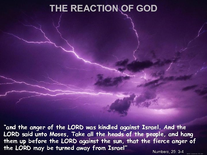 """THE REACTION OF GOD """"and the anger of the LORD was kindled against Israel."""