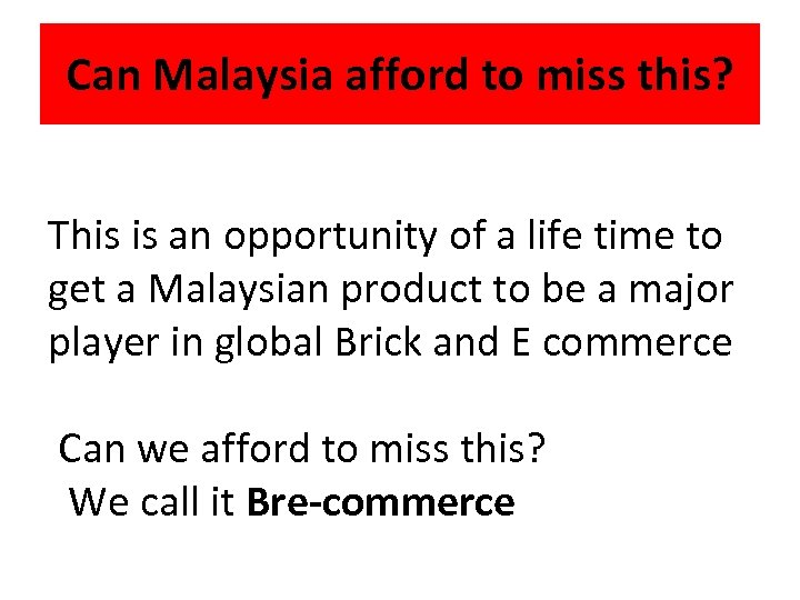 Can Malaysia afford to miss this? This is an opportunity of a life time