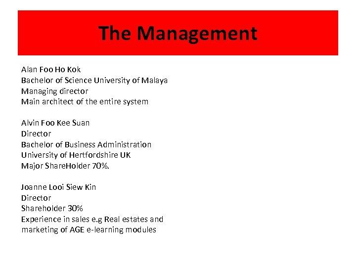 The Management Alan Foo Ho Kok Bachelor of Science University of Malaya Managing director
