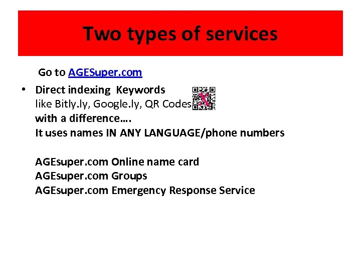 Two types of services Go to AGESuper. com • Direct indexing Keywords like Bitly.