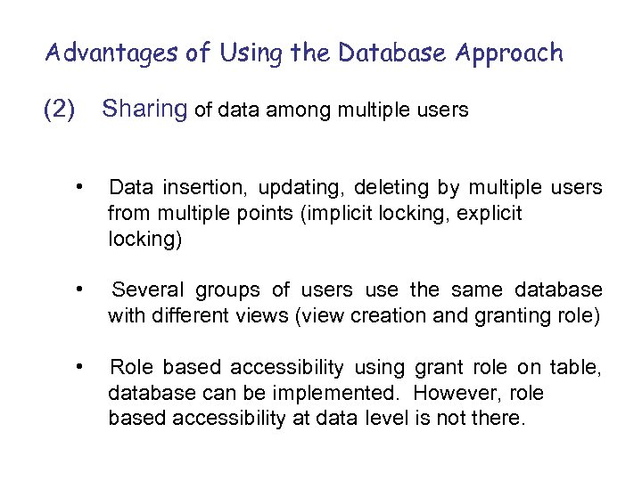 Advantages of Using the Database Approach (2) Sharing of data among multiple users •
