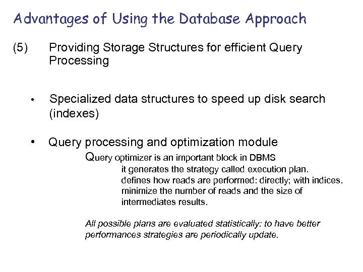 Advantages of Using the Database Approach (5) Providing Storage Structures for efficient Query Processing