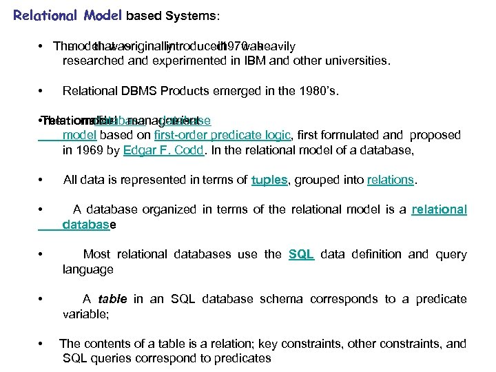 Relational Model based Systems: • The model was that originally introduced was in 1970