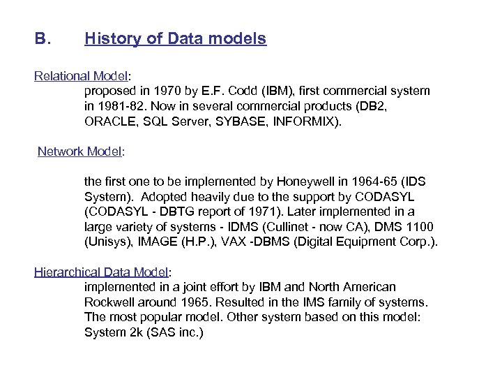 B. History of Data models Relational Model: proposed in 1970 by E. F. Codd