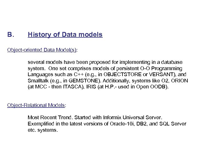 B. History of Data models Object-oriented Data Model(s): several models have been proposed for