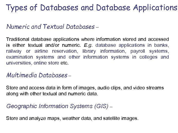 Types of Databases and Database Applications Numeric and Textual Databases – Traditional database applications