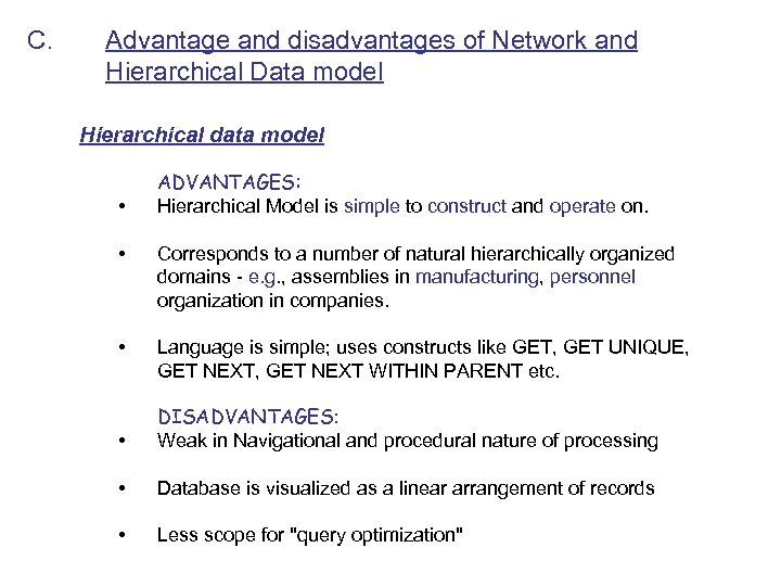 C. Advantage and disadvantages of Network and Hierarchical Data model Hierarchical data model •