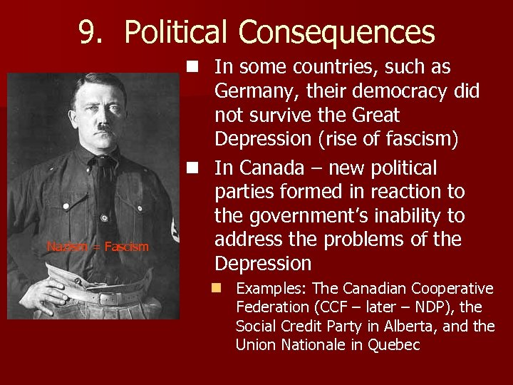 9. Political Consequences Nazism = Fascism n In some countries, such as Germany, their