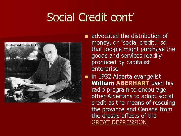 Social Credit cont' advocated the distribution of money, or