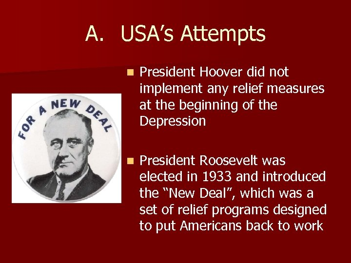 A. USA's Attempts n President Hoover did not implement any relief measures at the