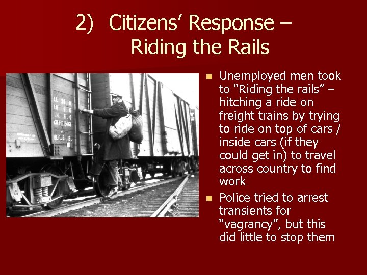 "2) Citizens' Response – Riding the Rails Unemployed men took to ""Riding the rails"""