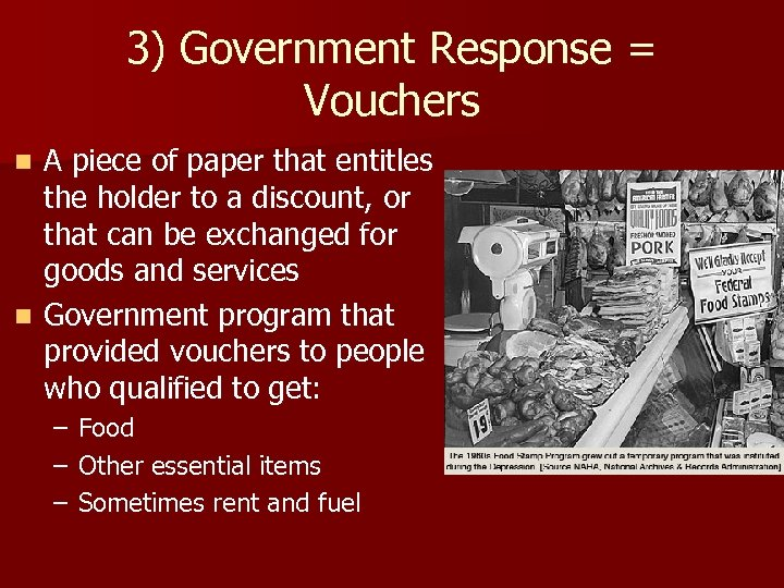 3) Government Response = Vouchers A piece of paper that entitles the holder to