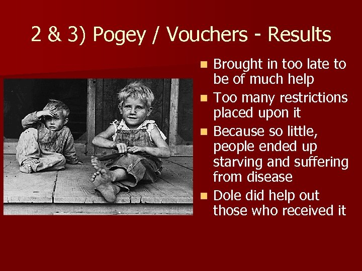2 & 3) Pogey / Vouchers - Results n n Brought in too late