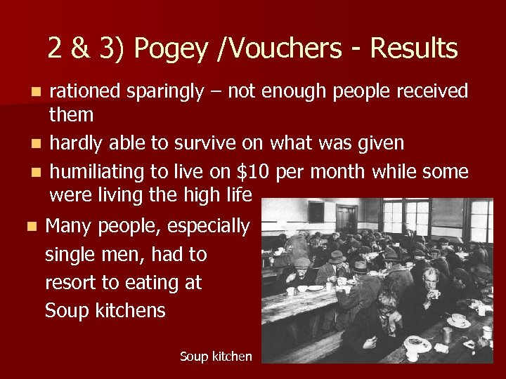 2 & 3) Pogey /Vouchers - Results rationed sparingly – not enough people received