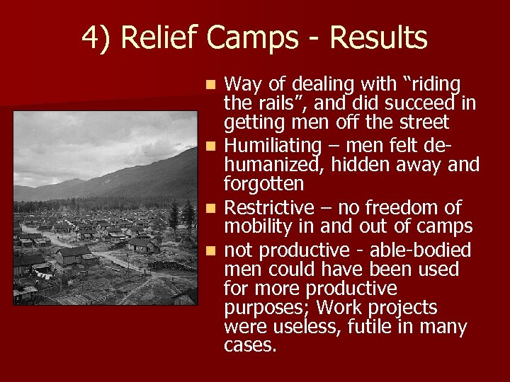 "4) Relief Camps - Results n n Way of dealing with ""riding the rails"","