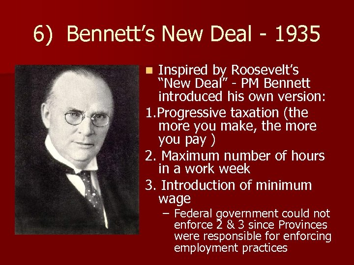"""6) Bennett's New Deal - 1935 Inspired by Roosevelt's """"New Deal"""" - PM Bennett"""