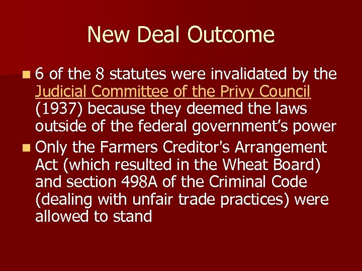 New Deal Outcome n 6 of the 8 statutes were invalidated by the Judicial