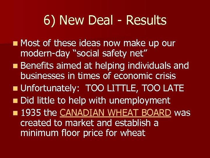 6) New Deal - Results n Most of these ideas now make up our
