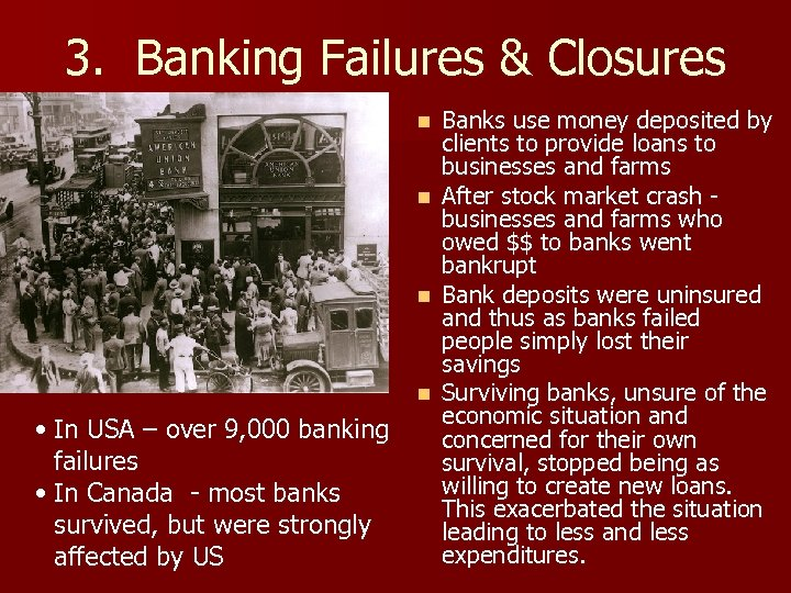 3. Banking Failures & Closures n n • In USA – over 9, 000