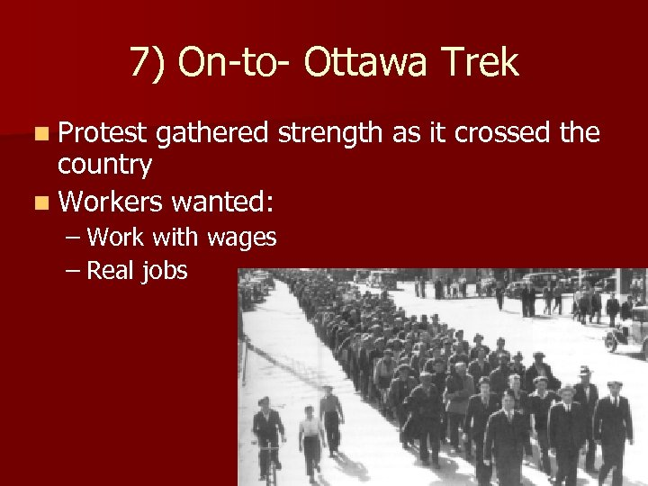 7) On-to- Ottawa Trek n Protest gathered strength as it crossed the country n